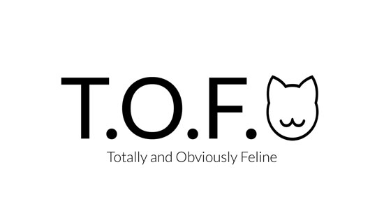 "Image contains a white background with black text in the centre. The text says ""T.O.F."" and there is a cartoon outline of a cat's face with whiskers to the right of the text. Below this, in a smaller font, there is text that says ""Totally and Obviously Feline"""