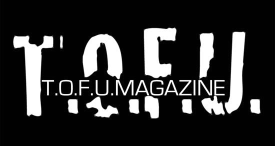 """Image contains a black background with large white text that says """"T.O.F.U."""" in white, and centred within that text there is smaller text that says """"T.O.F.U. Magazine""""."""