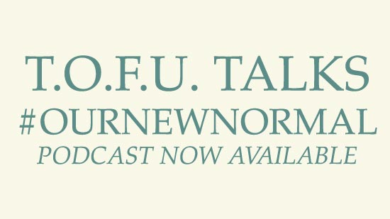 """Image contains a pale yellow background with pale green centred text that reads """"T.O.F.U. Talks #OurNewNormal Podcast Now Available""""."""