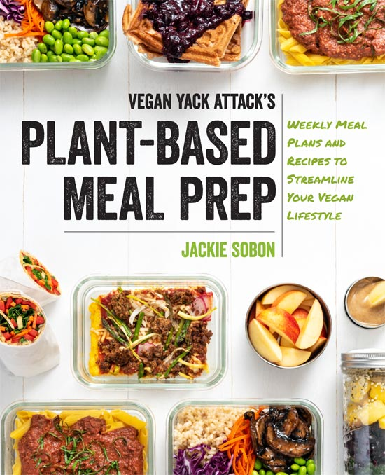 """Image contains a bird's-eye view photo of a white countertop with a series of glass and steel containers filled with food on the top and bottom. In the middle, there is large black text that says """"Vegan Yack Attack's Plant-Based Meal Prep"""" above and to the right of two thin black lines. On the right-hand side of the vertical line, there is smaller green text that says """"Weekly Meal Plans and Recipes to Streamline Your Vegan Lifestyle"""". Below the horizontal black line, there is green text that says """"Jackie Sobon""""."""